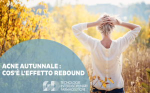 acne autunnale effetto rebound